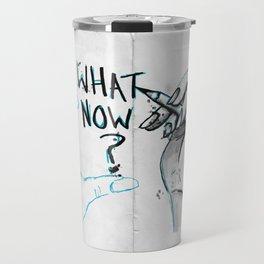 What Now? Travel Mug
