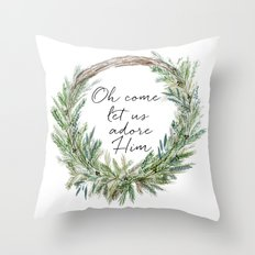 Oh come let's us adore Throw Pillow