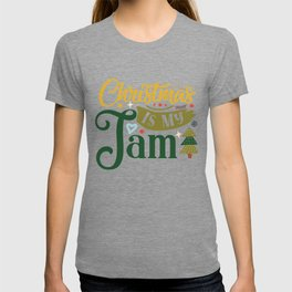 Christmas Is My Jam Funny Holiday Typography T-shirt