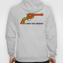 I shot the sheriff Hoody