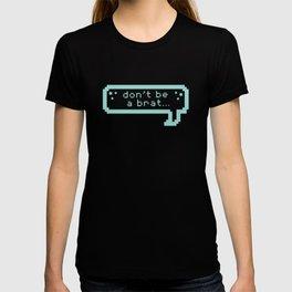 Don't be a Brat T-shirt