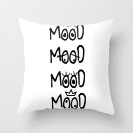All of my moods Throw Pillow