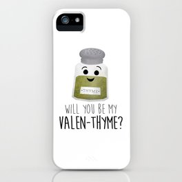 Will You Be My Valen-thyme? iPhone Case