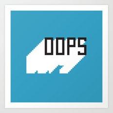 Opps Art Print