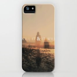 Will It & It Will iPhone Case