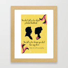 You Don't Have Any Choice Framed Art Print