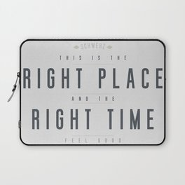 Right Place Right Time Laptop Sleeve