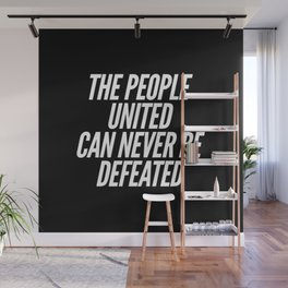 The People United Can Never Be Defeated Wall Mural