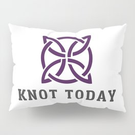 Knot Today Pillow Sham