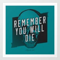 Memento mori - Remember you will die Art Print