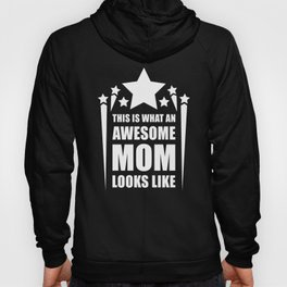 This is what an awesome mom looks like Hoody