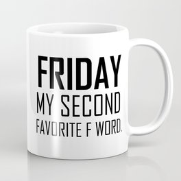Friday my second favorite F word hipster quote funny work humor saying Coffee Mug