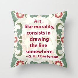 Art, like Morality - G. K. Chesterton Quote Throw Pillow