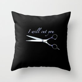 I will cut you (Sapphire) Throw Pillow
