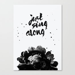 Just Sing Along Canvas Print