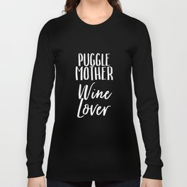puggle mother wine t-shirts Long Sleeve T-shirt