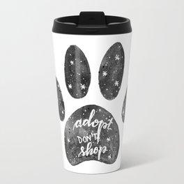 Adopt don't shop galaxy paw - black and white Travel Mug
