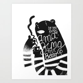 Mr bear Art Print