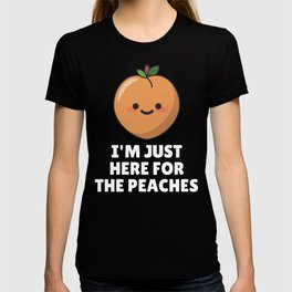 I'M Just Here For The Peaches T-shirt