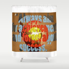 achievement quote Shower Curtain