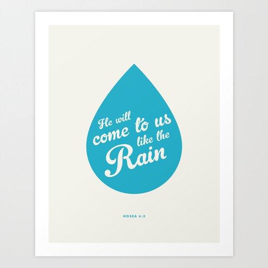 He Will Come To Us Like The Rain Art Print