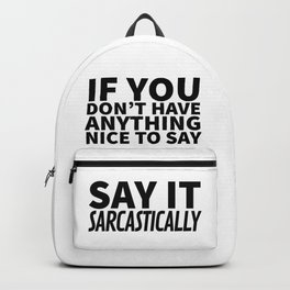 96ecbf8294f5 Sarcasm Backpacks