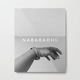 """Nababadhū."" Metal Print"
