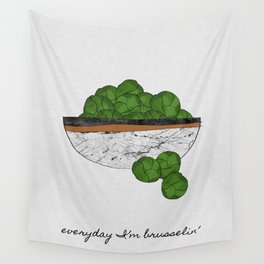 Everyday I'm Brusselin', Funny Art Wall Tapestry