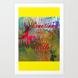 Sometimes Simplicity  Art Print