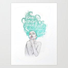 KEEP YOUR HEAD, HEELS & STANDARDS HIGH Art Print