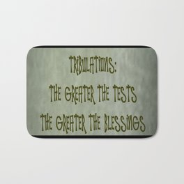 GREATER THE TESTS GREATER THE BLESSINGS Bath Mat