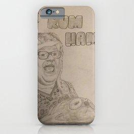 Who wants RUM HAM?! iPhone Case