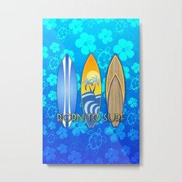 Born To Surf Hawaiian Metal Print