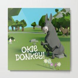 Okie Donkie! Metal Print