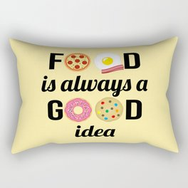 """Food Lover I - """"Food is Always a Good Idea"""" Quote Rectangular Pillow"""