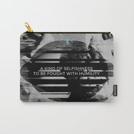 A KIND OF SELFISHNESS Carry-All Pouch