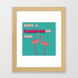 Have a Flamingood time Flamingo design Framed Art Print