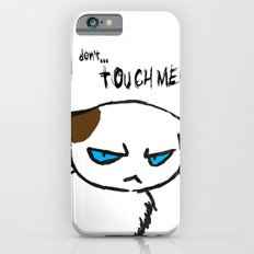 Don't touch me! iPhone 6s Slim Case