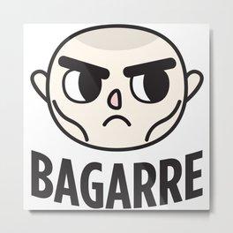 BAGARRE Metal Print