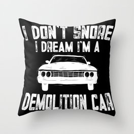 Demolition Derby I Don't Snore Car Gift Throw Pillow