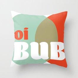 oi BUB Throw Pillow