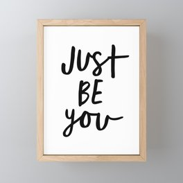 Just Be You black and white contemporary minimalism typography design home wall decor bedroom Framed Mini Art Print