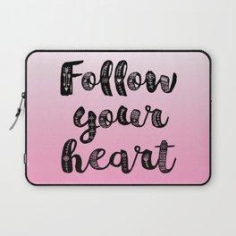 Follow your heart Laptop Sleeve