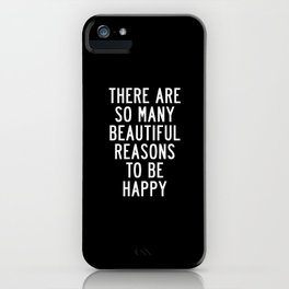 There Are So Many Beautiful Reasons to Be Happy black and white typography poster home wall decor iPhone Case