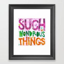 Such Wondrous Things Framed Art Print