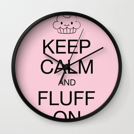 keep calm and fluff on Wall Clock