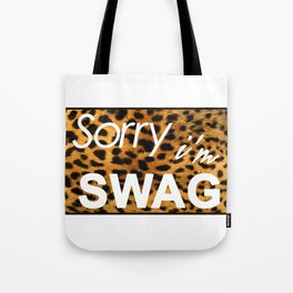 Sorry I´m SWAG Tote Bag