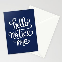 Hello, Notice Me!!! Stationery Cards