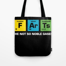 The Not So Noble Gases ... Tote Bag
