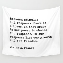 Between Stimulus And Response, Viktor Frankl Quote, Inspirational Quote Wall Tapestry